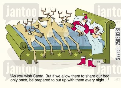 domestication cartoon humor: 'As you wish Santa. But if we allow them to share our bed only once, be prepared to put up with them every night!'