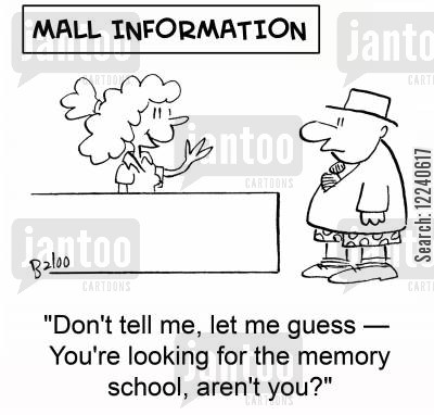 memory school cartoon humor: 'Don't tell me, let me guess -- You're looking for the memory school, aren't you?'