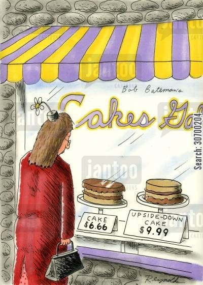 shop windows cartoon humor: Cake $6.66. Upside-down cake $9.99.