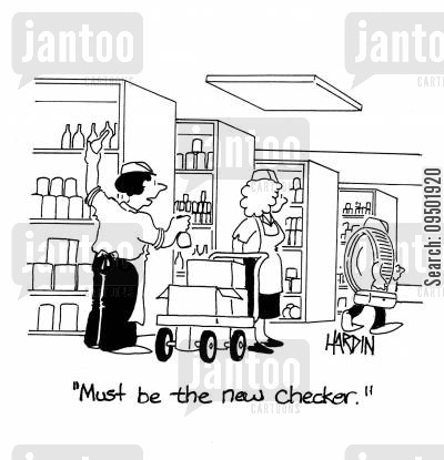 grocer store worker cartoon humor: 'Must be the new checker.'