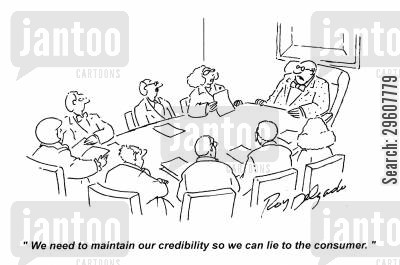 deceiving cartoon humor: 'We need to maintain our credibility so we can lie to the consumer.'