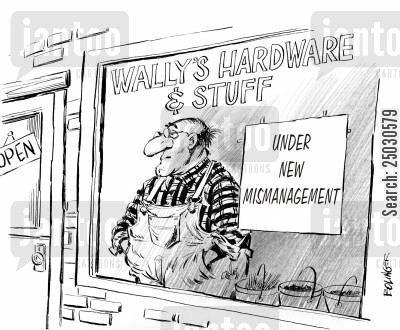 poor service cartoon humor: Sign in store - 'Under New Mismanagement'