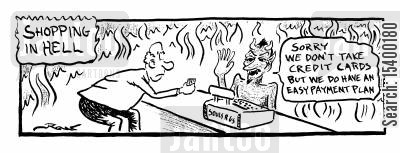 credit cards cartoon humor: Shopping in Hell We don't take credit cards..