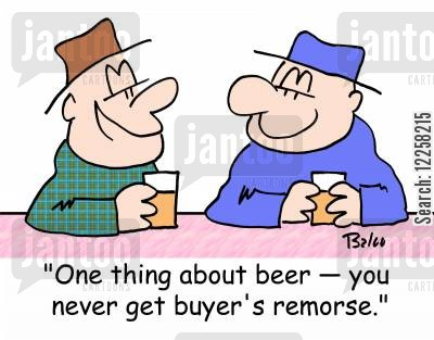 buyers remorse cartoon humor: 'One thing about beer -- you never get buyer's remorse.'
