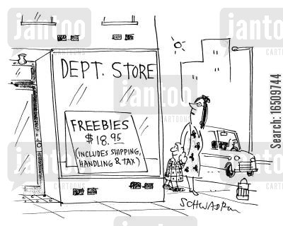 shipment cartoon humor: Department Store: Freebies $18.95 (includes shipping, handling & tax).