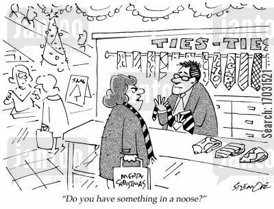 mens clothing cartoon humor: 'Do you have something in a noose?'