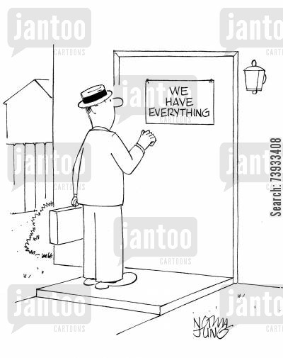 solicitation cartoon humor: Door to door salesman sees sign: 'We have everything.'