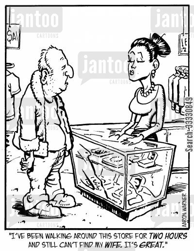 shopping malls cartoon humor: 'I've been walking around this store for two hours and still can't find my wife. It's great.'