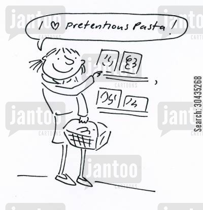italian foods cartoon humor: 'I love pretentious pasta!'