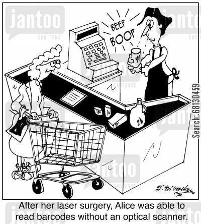 optomotrists cartoon humor: After her laser surgery, Alice was able to read barcodes without an optical scanner.