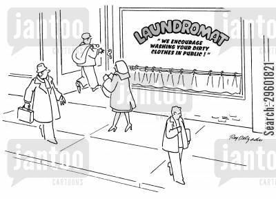 laundries cartoon humor: Laundromat: 'We encourage washing your dirty clothes in public!'