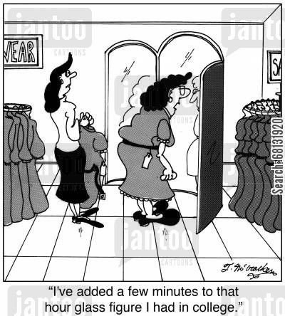 buying clothes cartoon humor: 'I've added a few minutes to that hour glass figure I had in college.'
