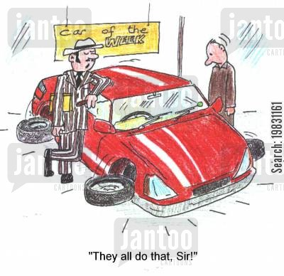 selling cars cartoon humor: 'They all do that, Sir!'