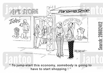 spender cartoon humor: 'To jump-start this economy, somebody is going to have to start shopping!'