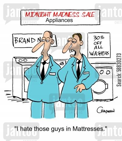 snooze cartoon humor: 'I hate those guys in Mattresses.'