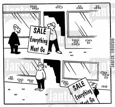 everything must go cartoon humor: Sale...Everything must go...