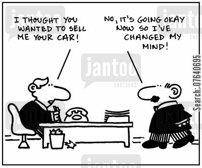 car problems cartoon humor: 'I thought you wanted to sell me your car.' - 'No, it's going okay now so I've changed my mind.'