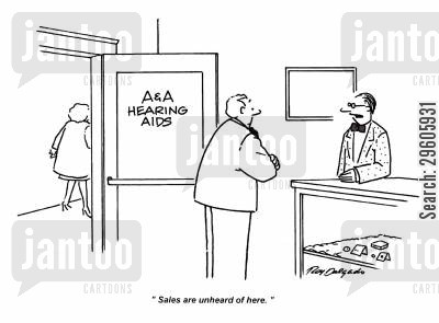 hear cartoon humor: 'Sales are unheard of here.'