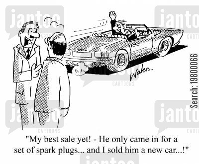 salesperson cartoon humor: My best sale yet - He only came in for a new set of spark plugs.. and I sold him a new car.
