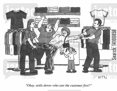 sales assistants cartoon humor: Ok, settle down, who saw the customer first?