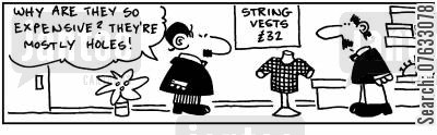 string vests cartoon humor: Why are they so expensive? They're mostly holes!