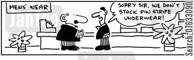 mens wear cartoon humor: I'm sorry sir, we don't stock pin-stripe underwear.
