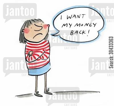 dissatisfied customer cartoon humor: I want my money back!