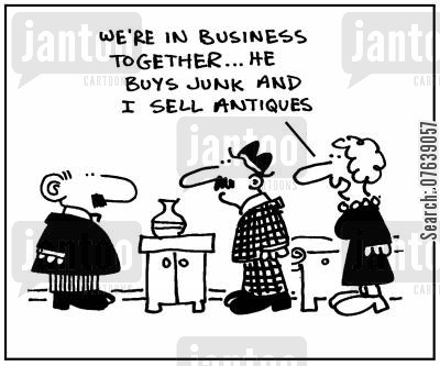 antiquity cartoon humor: 'We're in business together...He buys junk and I sell antiques.'