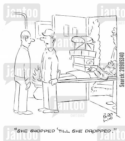 collapsed cartoon humor: 'She shopped 'till she dropped.'