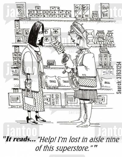 superstore cartoon humor: 'Help I'm lost in aisle nine of this superstore,'