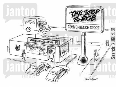 convenience store cartoon humor: The Stop & Rob.