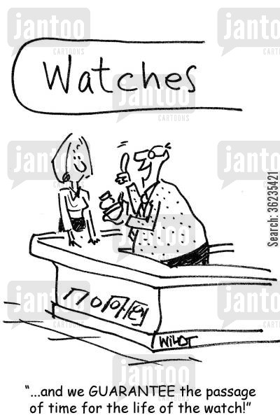 selling products cartoon humor: ...and we guarantee the passage of time for the life of the watch!