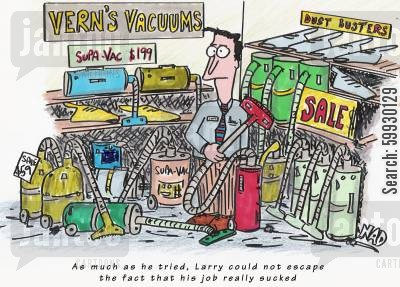 shop workers cartoon humor: Vacuum cleaner salesman's job really sucks!