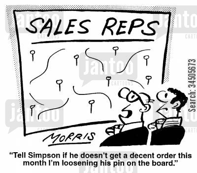 sales rep cartoon humor: Tell Simpson if he doesn't get a decent order this month I'm loosening his pin on the board.