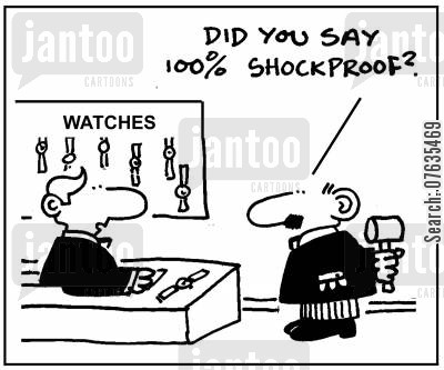 testing claims cartoon humor: Did you say 100 shockproof?