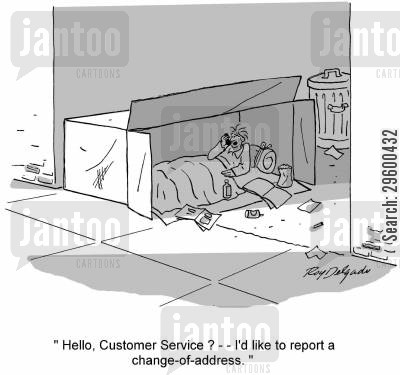 living on the streets cartoon humor: 'Hello, customer service? I'd like to report a change of address...'