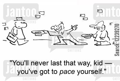 pace cartoon humor: 'You'll never last that way, kid -- you've got to pace yourself.'