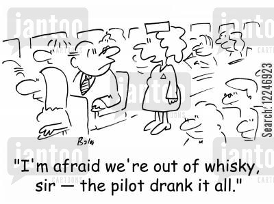 duis cartoon humor: 'I'm afraid we're out of whisky, sir -- the pilot drank it all.'