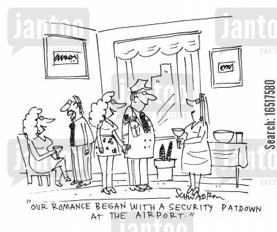 airport security cartoon humor: 'Our romance began with a security pat down at the airport.'