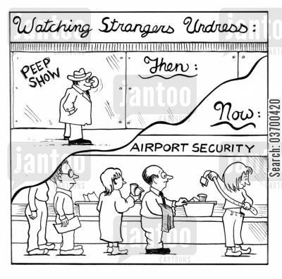 airport security cartoon humor: Watching strangers undress, then and now.