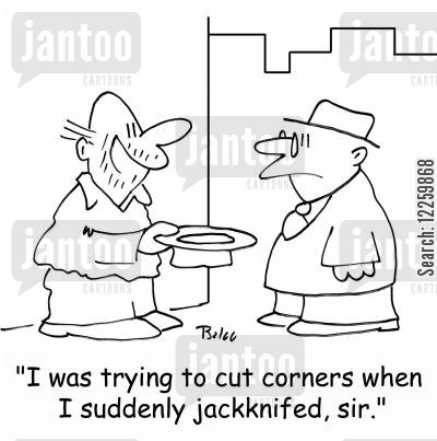 jacknifed cartoon humor: 'I was trying to cut corners when I suddenly jackknifed, sir.'