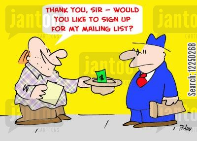 mailing lists cartoon humor: 'Thank you, sir -- would you like to sign up for my mailing list?'