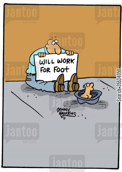 soliciting cartoon humor: Beggar holding sign 'Will Work for Foot'.