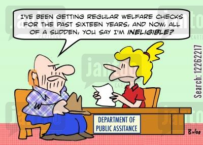 public assistance cartoon humor: DEPARTMENT OF PUBLIC ASSISTANCE, 'I've been getting regular welfare checks for the past sixteen years, and now, all of a sudden, you say I'm INELIGIBLE?'