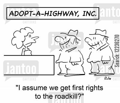 adopt a highway cartoon humor: 'I assume we get first rights to the roadkill?'