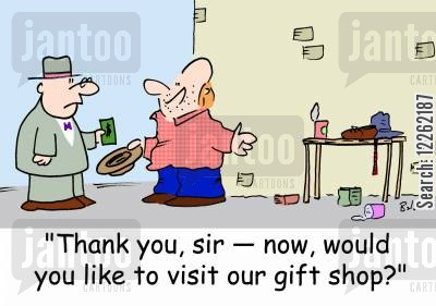 gift stores cartoon humor: 'Thank you, sir -- now, would you like to visit our gift shop?'