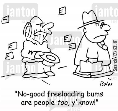 freeloader cartoon humor: 'No-good freeloading bums are people too, y'know!'
