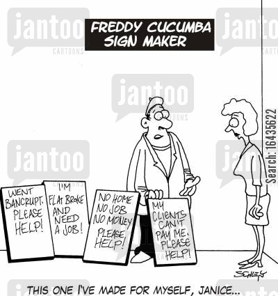 sign maker cartoon humor: Freddy Cucumba, sign maker: 'This one I've made for myself, Janice...'