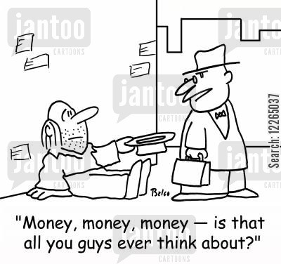 obsess cartoon humor: 'Money, money, money -- is that all you guys ever think about?'