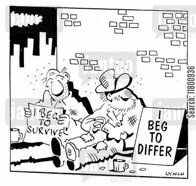 dependence cartoon humor: I Beg to Differ
